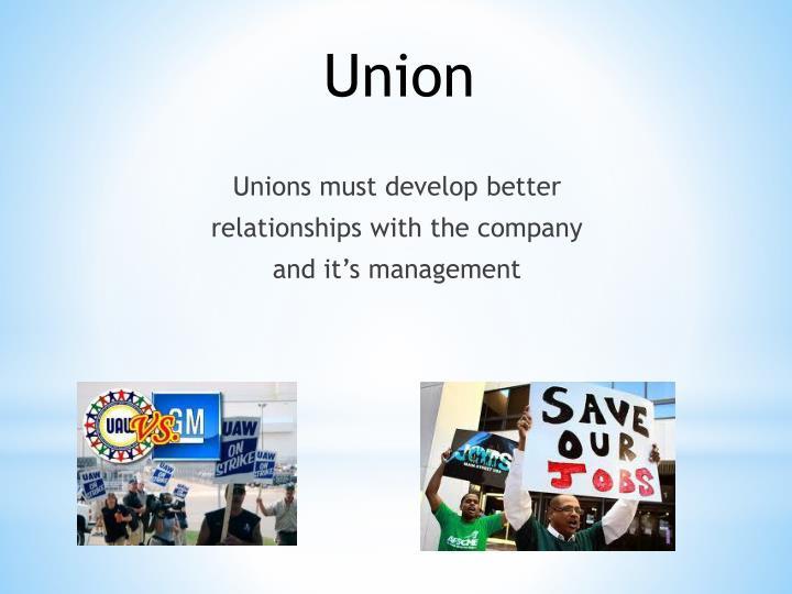Unions must develop better