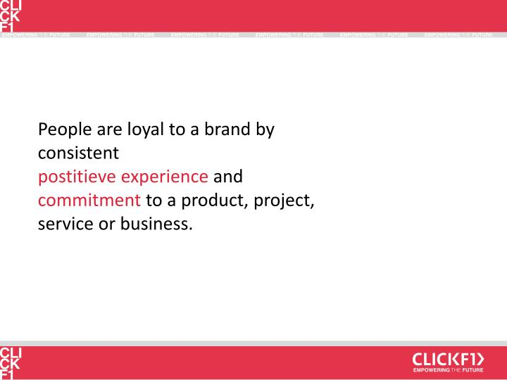 People are loyal to a brand by