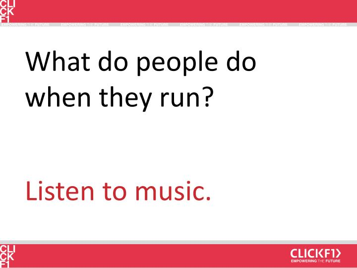What do people do when they run?