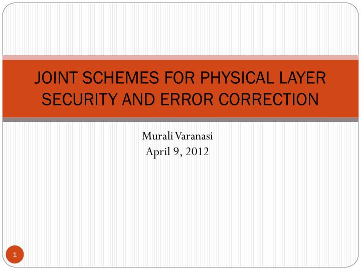 joint schemes for physical layer security and error correction n.