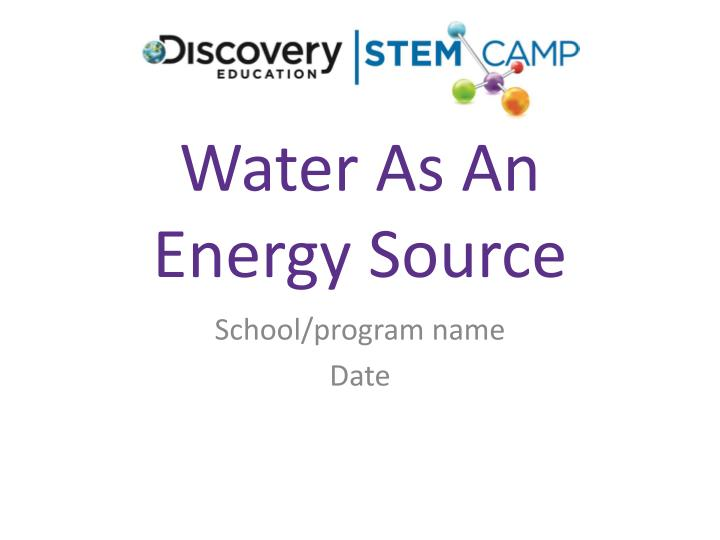 Water as an energy source