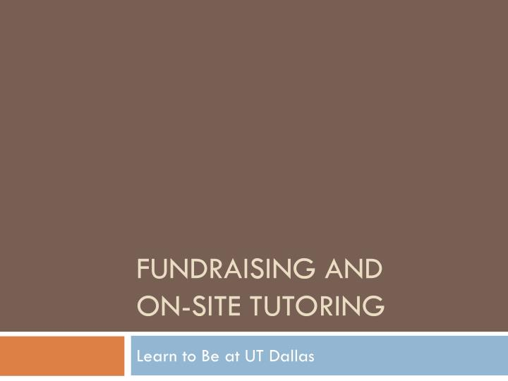 fundraising and on site tutoring n.