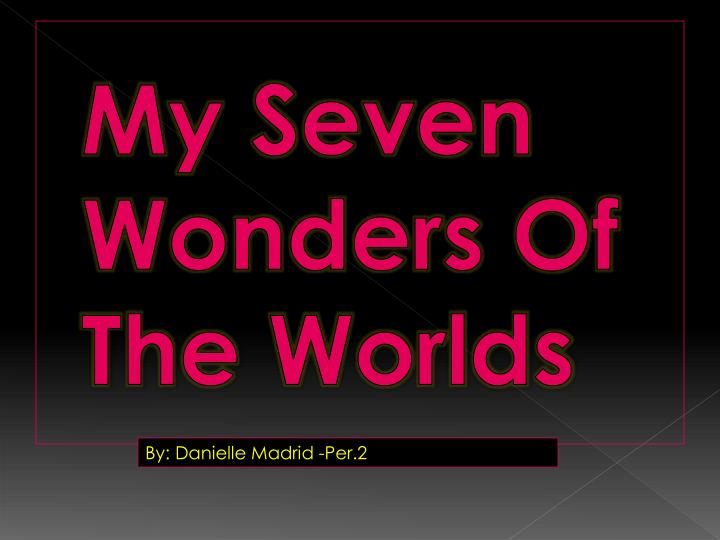 my seven wonders of the worlds n.