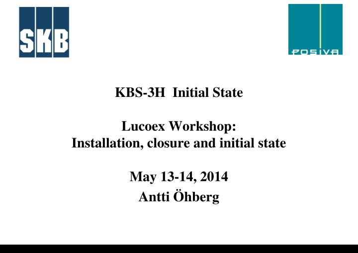 kbs 3h initial state lucoex workshop installation closure and initial state may 13 14 2014 n.