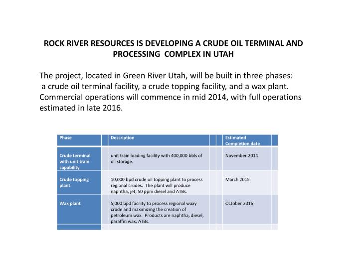 Rock river resources is developing a crude oil terminal and processing  complex in Utah
