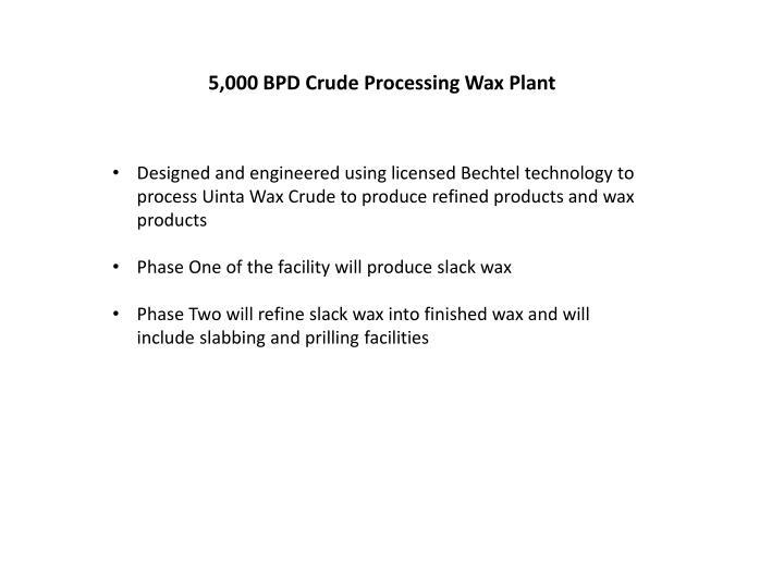 5,000 BPD Crude Processing Wax Plant