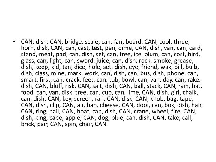 CAN, dish, CAN, bridge, scale, can, fan, board, CAN, cool, three, horn, disk, CAN, can, cast, test, ...