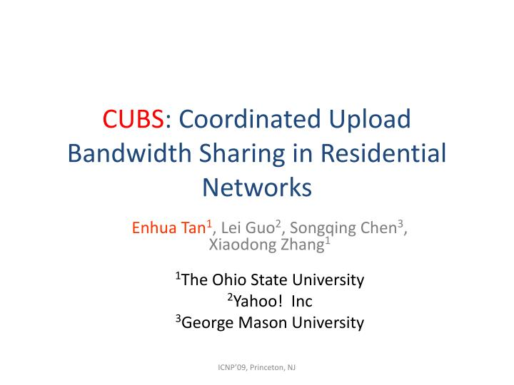 cubs coordinated upload bandwidth sharing in residential networks n.