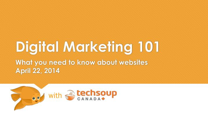 Digital marketing 101 what you need to know about websites april 22 2014