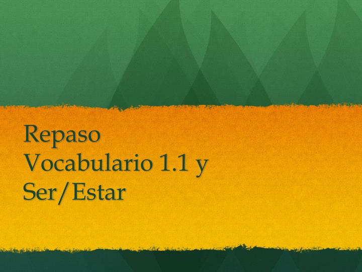 repaso vocabulario 1 1 y ser estar n.