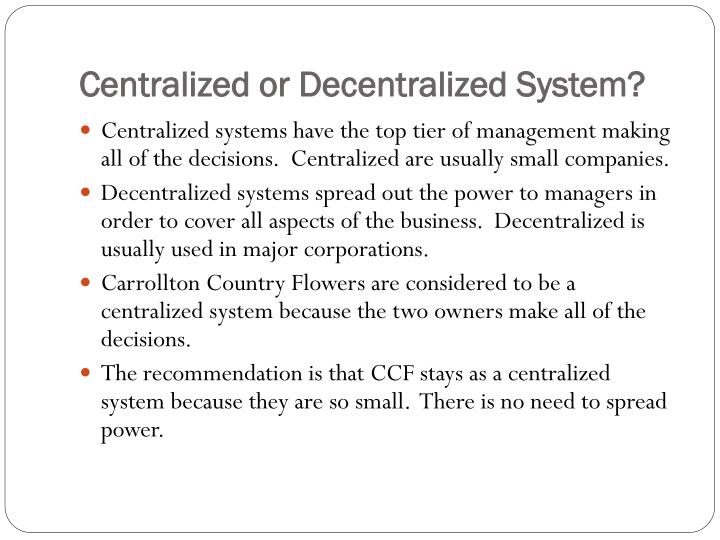 Centralized or Decentralized System?