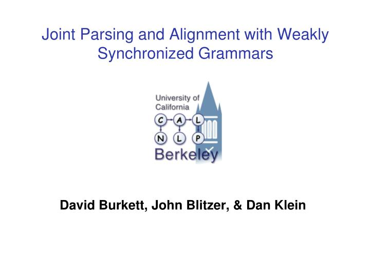 joint parsing and alignment with weakly synchronized grammars n.