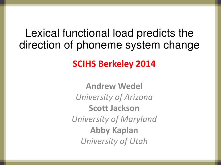 Lexical functional load predicts the direction of phoneme system change