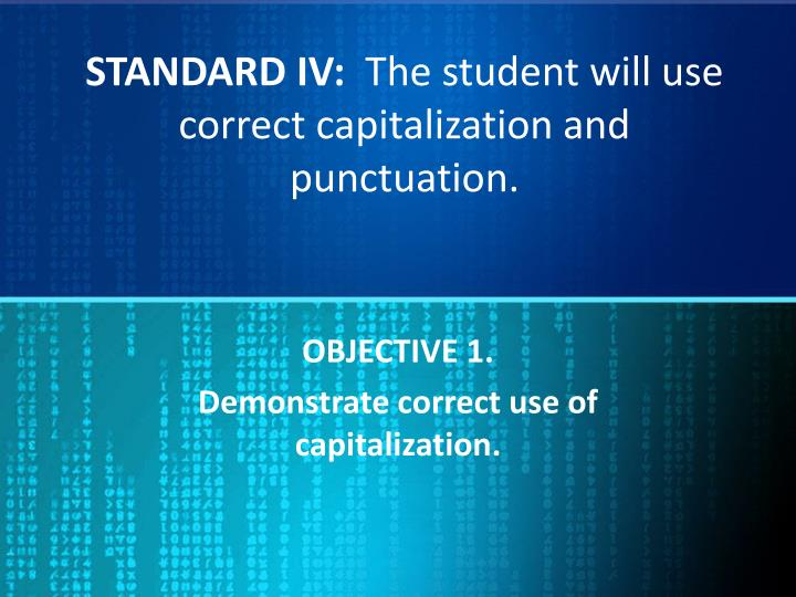 standard iv the student will use correct capitalization and punctuation n.