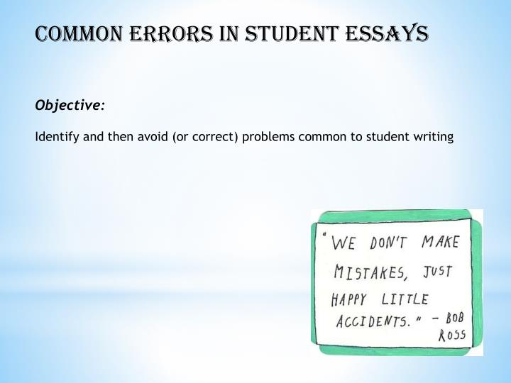 the correcting of errors in students work english language essay Grammatical errors while writing and speaking in english language she even talked to them about the rationale behind this common problem with the students in countries like india who.