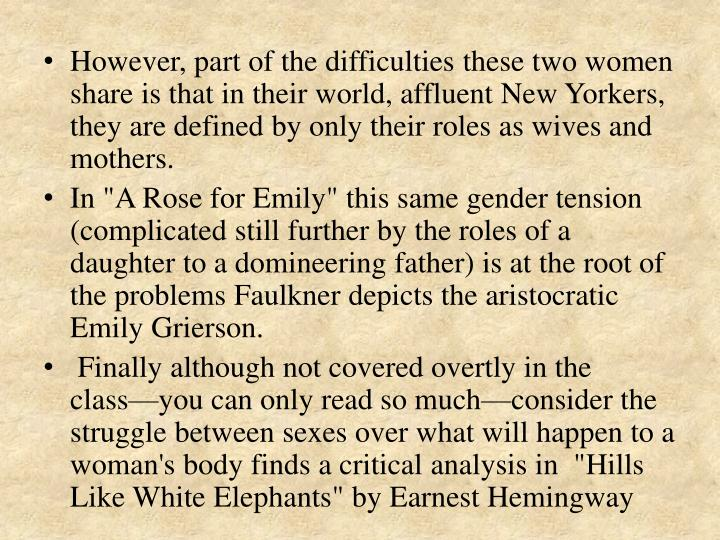 However, part of the difficulties these two women share is that in their world, affluent New Yorkers, they are defined by only their roles as wives and mothers.
