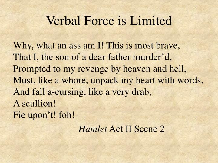Verbal Force is Limited