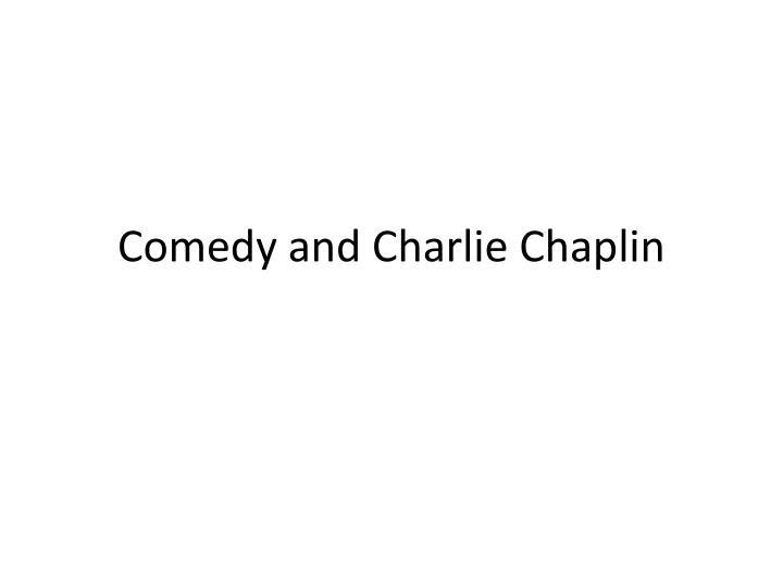 comedy and charlie chaplin n.