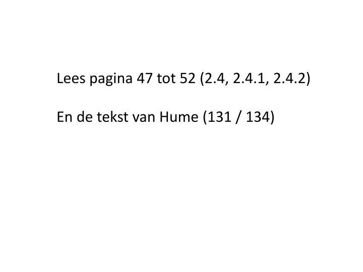 Lees pagina 47 tot 52 (2.4, 2.4.1, 2.4.2)