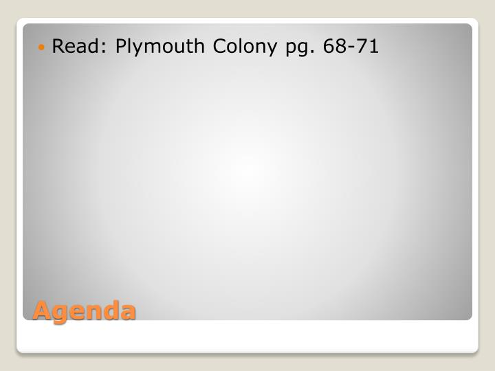 Read: Plymouth Colony pg.