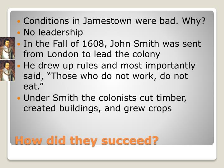Conditions in Jamestown were bad. Why?