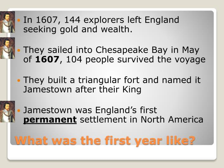 In 1607, 144 explorers left England seeking gold and wealth.