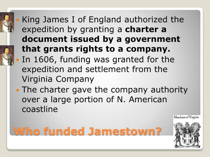 King James I of England authorized the expedition by granting a