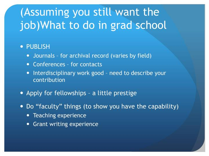 (Assuming you still want the job)What to do in grad school