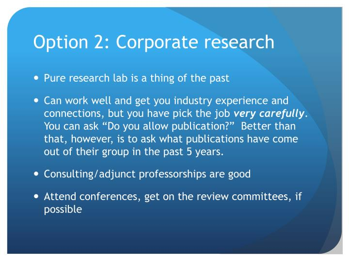 Option 2: Corporate research