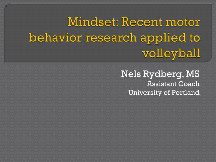 Mindset recent motor behavior research applied to volleyball