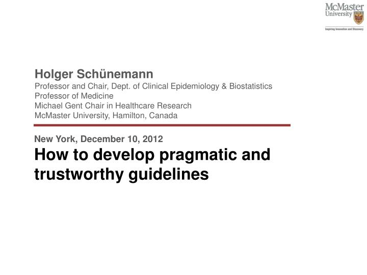 new york december 10 2012 how to develop pragmatic and trustworthy guidelines n.