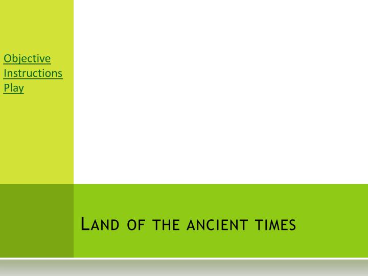 land of the ancient times n.