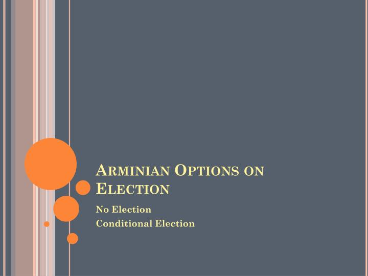 Arminian options on election