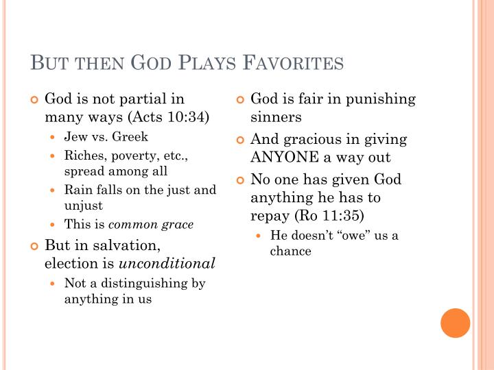 But then God Plays Favorites