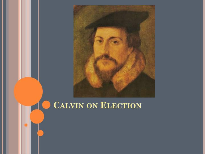 Calvin on Election