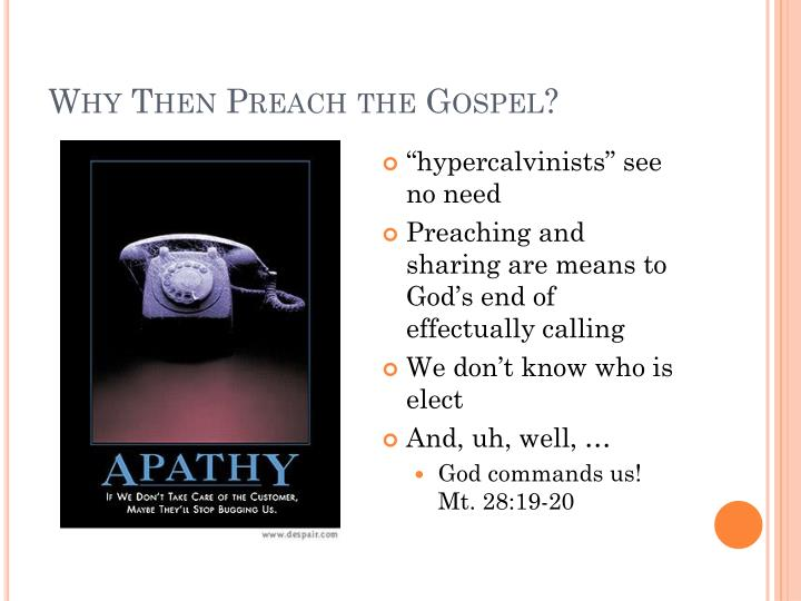 Why Then Preach the Gospel?