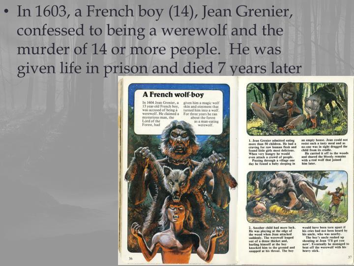 In 1603, a French boy (14), Jean