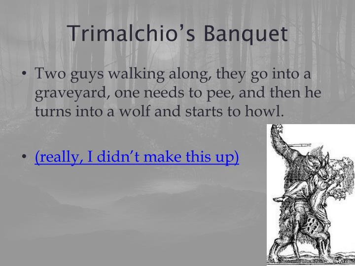 Trimalchio's