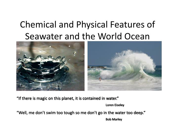 chemical and physical features of seawater and the world ocean n.