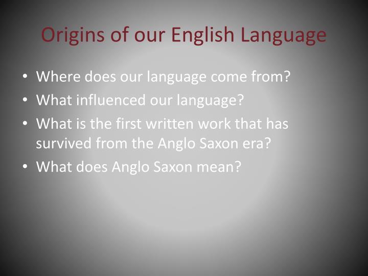 Origins of our english language