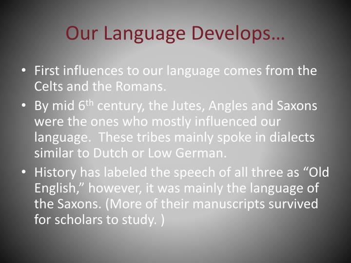 Our Language Develops…