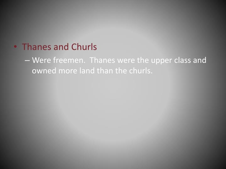 Thanes and Churls