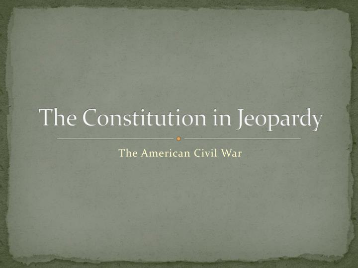 the constitution in jeopardy n.