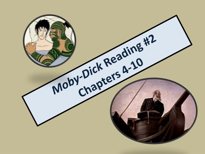 moby dick reading 2 chapters 4 10 n.
