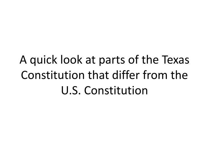 A quick look at parts of the Texas Constitution that differ from the U.S. Constitution