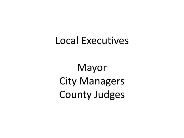 Local Executives