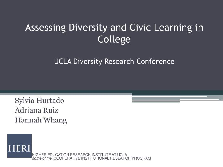 assessing diversity and civic learning in college ucla diversity research conference n.