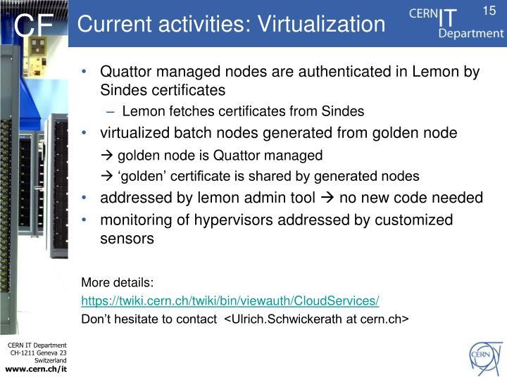 Current activities: Virtualization