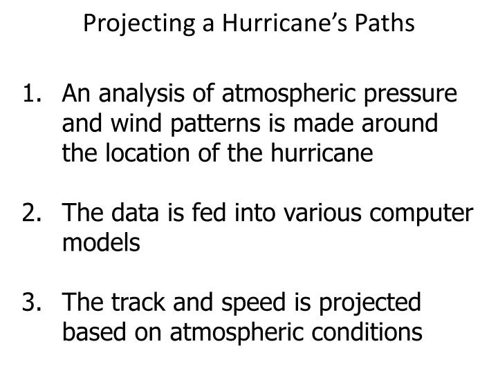 Projecting a Hurricane's Paths