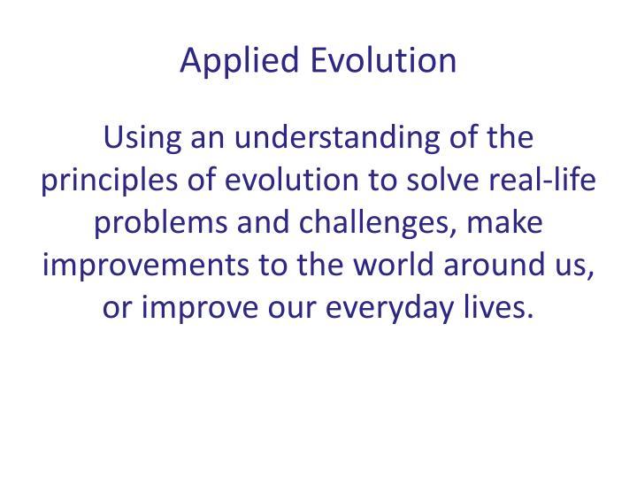 Applied Evolution